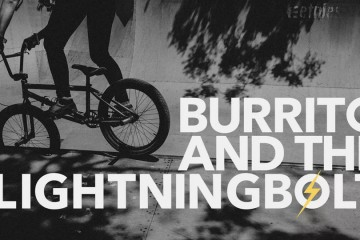 [BMX] Burrito and The Lightning Bolt Teaser